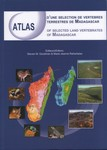 Atlas d'une S?lection de Vert�br�s Terrestres de Madagascar / Atlas of Selected Land Vertebrates of Madagascar
