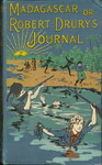 Madagascar; or Robert Drury's Journal During Fifteen Years' Captivity on that Island