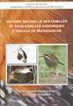 Histoire Naturelle des Familles et Sous-Familles End?miques d'Oiseaux de Madagascar