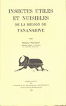 Insects Utiles et Nuisibles de la R�gion de Tananarive