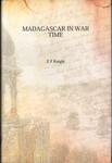 Front Cover: Madagascar in War Time: The 'Times'...