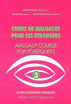 Course de Malgache Pour Les Etrangers / Malagasy Course for Foreigners: Volume 3