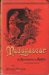 Madagascar: Its Missionaries & Martyrs