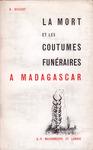 La Mort et les Coutumes Fun�raires ? Madagascar
