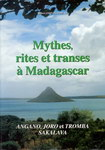 Mythes, Rites et Transes ? Madagascar