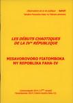 Les D�buts Chaotiques de la IV� R�publique / Misavorovoro Fiatomboka ny Repoblika Faha-IV