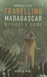 Front Cover: Travelling Madagascar Without a Gui...