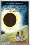 Tsiky Nandrava Haizina / Sourire et Soleil Noir ? Madagascar