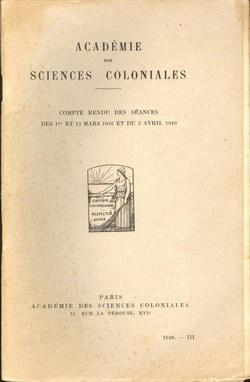 Académie des Sciences Coloniales: Tome VI, No. III: Compte Rendu des Séances des 1er et 15 Mars 1946 et du 5 Avril 1946