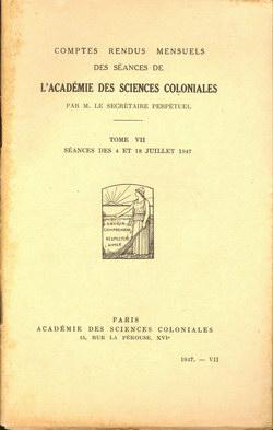 Académie des Sciences Coloniales: Tome VII, No. VII: Séances des 4 et 18 Juillet 1947