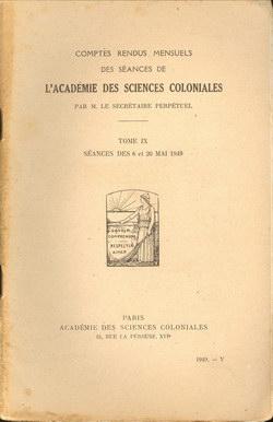 Académie des Sciences Coloniales: Tome IX, No. V: Séances des 6 et 20 Mai 1949