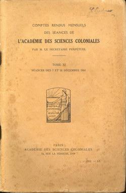 Académie des Sciences Coloniales: Tome XI, No. XI: Séances des 7 et 21 Décembre 1951