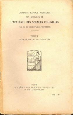 Académie des Sciences Coloniales: Tome XI, No. II: Séances des 2 et 16 Février 1951