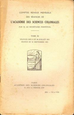 Académie des Sciences Coloniales: Tome XI, Nos. VII et VIII: Séances des 6 et 20 Juillet 1951; Séance du 21 Septembre 1951