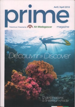 Prime Magazine: Présenté par Air Madagascar: Avril / April 2018