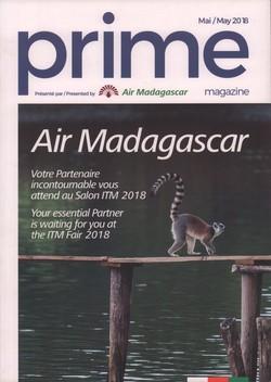 Prime Magazine: Présenté par Air Madagascar: Mai / May 2018
