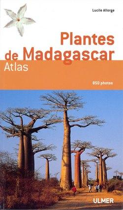 Plantes de Madagascar: Atlas: 850 photos