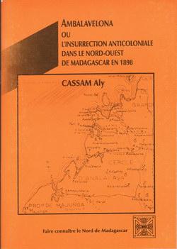 Ambalavelona: ou l'Insurrection Anticoloniale dans le Nord-Ouest de Madagascar en 1898