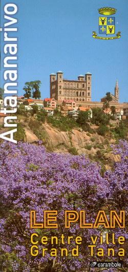 Antananarivo: Le Plan: Centre ville Grand Tana