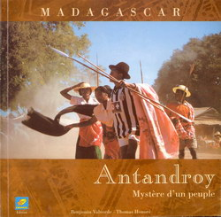 Madagascar: Antandroy: Myst�re d'un peuple