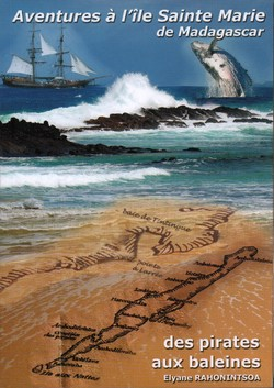 Aventures à l'île Sainte Marie de Madagascar: des pirates aux baleines