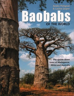 Baobabs of the World: The upside-down trees of Madagascar, Africa and Australia