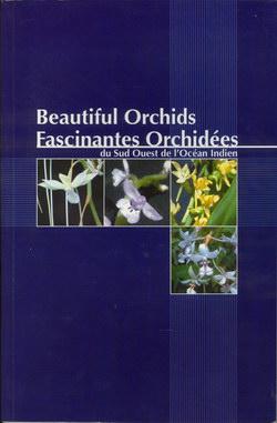 Beautiful Orchids: Fascinantes Orchidées du Sud Ouest de l'Océan Indien