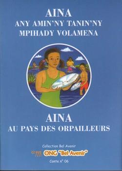 Aina au pays des orpailleurs / Aina any amin'ny tanin'ny mpihady volamena: Conte No. 6