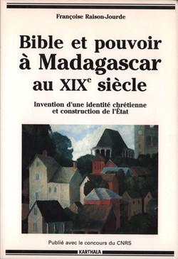 Bible et pouvoir ? Madagascar au XIXe siècle: Invention d'une identit? chrétienne et construction de l'Etat (1780-1880)