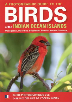 A Photographic Guide to the Birds of the Indian Ocean Islands: Madagascar, Mauritius, Seychelles, R�union and the Comoros