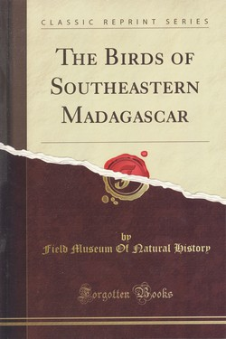 The Birds of Southeastern Madagascar: Fieldiana / Zoology, New Series, No 87 / by Field Museum of Natural History