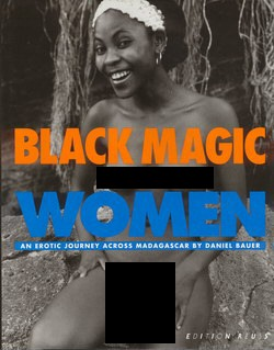 Black Magic Women: An Erotic Journey Across Madagascar