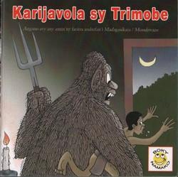 Karijavola sy Trimobe: Angano avy any amin'ny faritra andrefan'i Madagasikara / Miandrivazo: Nalaina tamin'ny 'Angano malagasy nofohazina', Moks Razafindramiandra