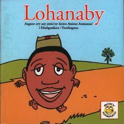 Lohanaby: Angano avy any amin'ny faritra Atsimo Antsinanan'i Madagasikara / Farafangana