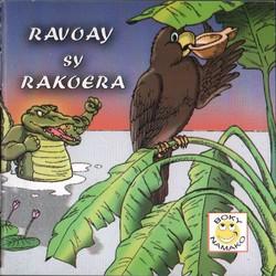 Ravoay sy Rakoera: Nalaina tamin'ny 'Contes Antakarana' ed Foi et Justice