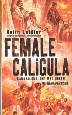 Female Caligula: Ranavalona, The Mad Queen of Madagascar