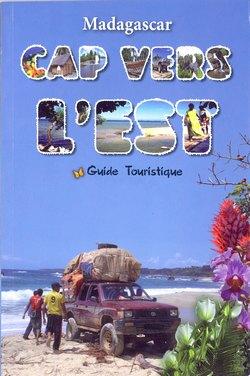 Madagascar: Cap Vers l'Est: Guide Touristique