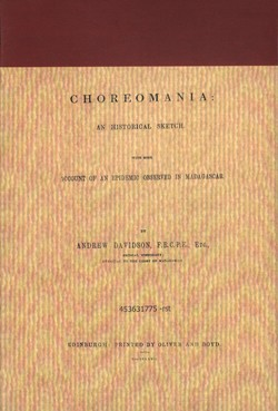 Choreomania: an historical sketch: with some account of an epidemic observed in Madagascar