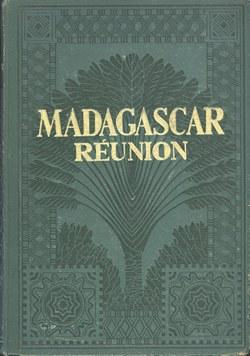 Madagascar et Réunion: Tome Premier