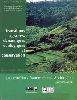 Transitions Agraires, Dynamiques Ecologiques et Conservation: Le ? Corridor ? Ranomafana-Andringitra