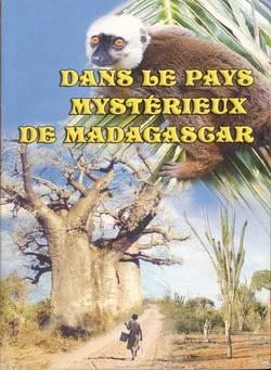 Dans le Pays Mystérieux de Madagascar: Année 2005