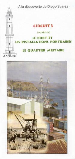 Circuit 3: Le Quartier Militaire: Le Port et les Installations Portuaires: Durée 1h: Première édition