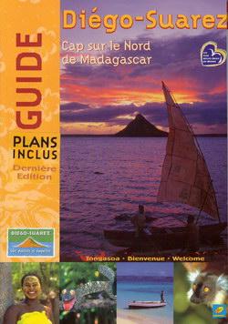 Guide: Diégo-Suarez: Cap Sur le Nord de Madagascar