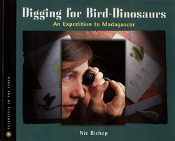 Digging for Bird-Dinosaurs: An Expedition to Madagascar