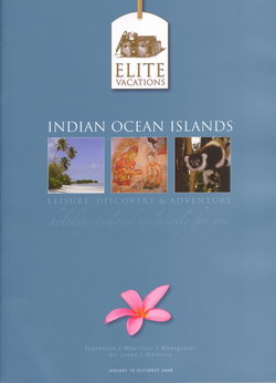 Indian Ocean Islands: Leisure, Discovery & Adventure: Holidays Tailored Exclusively for You: Seychelles, Mauritius, Madagascar, Sri Lanka, Maldives: January to December 2008