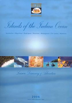 Islands of the Indian Ocean: Seychelles, Mauritius, Rodrigues, Reunion, Madagascar, Sri Lanka, Maldives: Leisure, Discovery & Adventure 2006