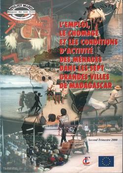 L'Emploi, le Chomage et les Conditions d'Activité des Ménages dans les Sept Grandes Villes de Madagascar: Premiers résultats de l'enquête emploi urbain 2000: Second trimestre 2000