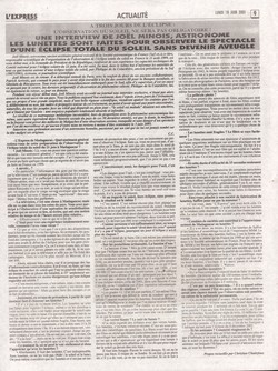 A trois jours de l'éclipse: l'observation du soleil ne sera pas obligatoire! Une interview de Jo?l Minois, astronome: les lunettes sont faites pour observer le spectacle d'une ?clipse totale du soleil sans devenir aveugle: L'Express de Madagascar, no. 1912, lundi 18 juin 2001
