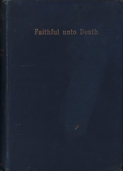 Faithful unto Death: A story of the missionary life in Madagascar of William & Lucy S. Johnson with illustrations