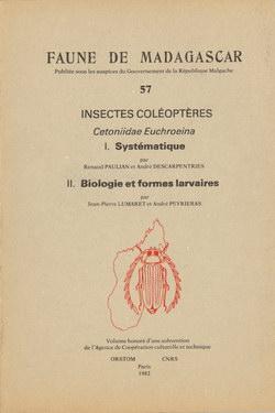 Faune de Madagascar: 57: Insectes Coléoptères, Cetoniidae Euchroeina: I. Systématique, II. Biologie et formes larvaires